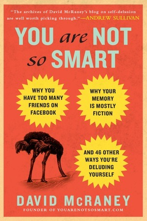 Free Read You Are Not So Smart: Why You Have Too Many